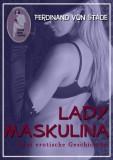 Ferdinand von Stade: Lady Maskulina