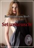 Ferdinand von Stade: Sei unkeusch!