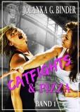 Jolanka G. Binder: Catfights & Pizza, Band 1