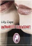 Lilly Zape: Unerwartete Leidenschaft