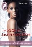 Alexis Verron: Die Loge der Jungfrauen-Jäger, Band 1