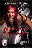Jolanka G. Binder: Biker, Girls & Sexfights, Band 1
