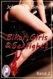 Biker, Girls & Sexfights, Band 2, Jolanka G. Binder
