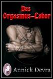 Annick Devra: Das Orgasmus-Labor