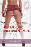 Alexis Verron: Die Loge der Jungfrauen-Jäger, Sammelband 1-3