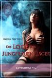 Alexis Verron: Die Loge der Jungfrauen-Jäger, Sammelband 4-6