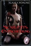 Klaus Rohling: Scarletts Entscheidung