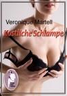 Veronique Martell: Köstliche Schlampe