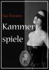 Kai Ericson: Kammerspiele