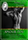 Kathrin von Potulski: Amour Fou - Leidenschaft unter zwei Sonnen