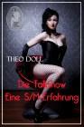 Theo Doll: Die Talkshow - Eine S/M-Erfahrung,