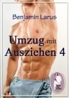 Benjamin Larus: Umzug mit Ausziehen (Teil 4)