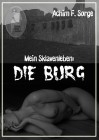 Achim F. Sorge: Mein Sklavenleben: Die Burg