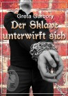 Greta Garbory: Der Sklave unterwirft sich