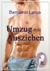 Benjamin Larus: Umzug mit Ausziehen (Komplettausgabe)