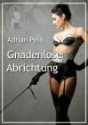 Adrian Pein: Gnadenlose Abrichtung