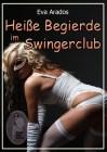 Eva Arados: Heiße Begierde im Swingerclub