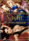 Eva Arados: Orientalische Nacht im Swingerclub