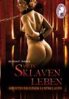 Achim F. Sorge: Mein Sklavenleben - Abenteuer einer Lustsklavin