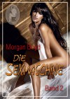 Morgan Boyd: Die Sexmaschine - Band 2