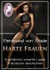 Ferdinand von Stade: Harte Frauen
