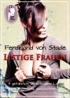 Ferdinand von Stade: Listige Frauen