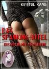 Kristel Kane: Das Spanking-Hotel: Disziplin mit Tradition