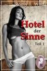 Romy J. Wolf: Hotel der Sinne, Teil 1