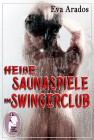 Eva Arados: Heiße Saunaspiele im Swingerclub