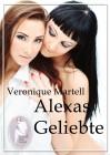 Veronique Martell: Alexas Geliebte
