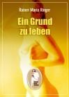 Rainer Maria Ringer: Ein Grund zu leben
