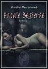 Christian Maerschmied: Fatale Begierde