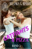 Catfights & Pizza, Band 2, Jolanka G. Binder