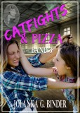 Catfights & Pizza, Band 3, Jolanka G. Binder