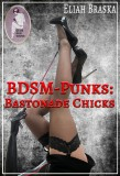 BDSM-Punks: Bastonade Chicks, Eliah Braska